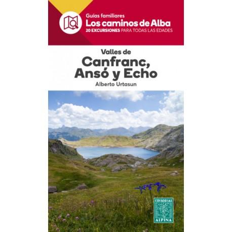 VALLES DE CANFRANC, ANSÓ Y ECHO- LOS CAMINOS DE ALBA