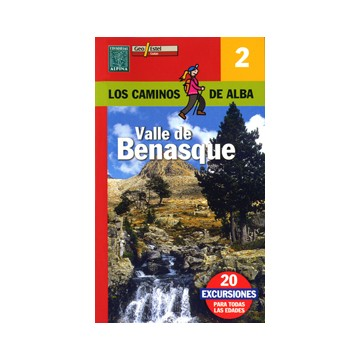 VALLE DE BENASQUE - CAMINOS DE ALBA