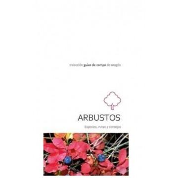 ARBUSTOS. ESPECIES, RUTAS Y CONSEJO
