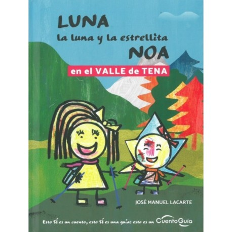 LUNA. LA LUNA Y LA ESTRELLITA NOA EN EL VALLE DE TENA