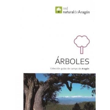 ARBOLES. GUÍA DE CAMPO DE ARAGÓN